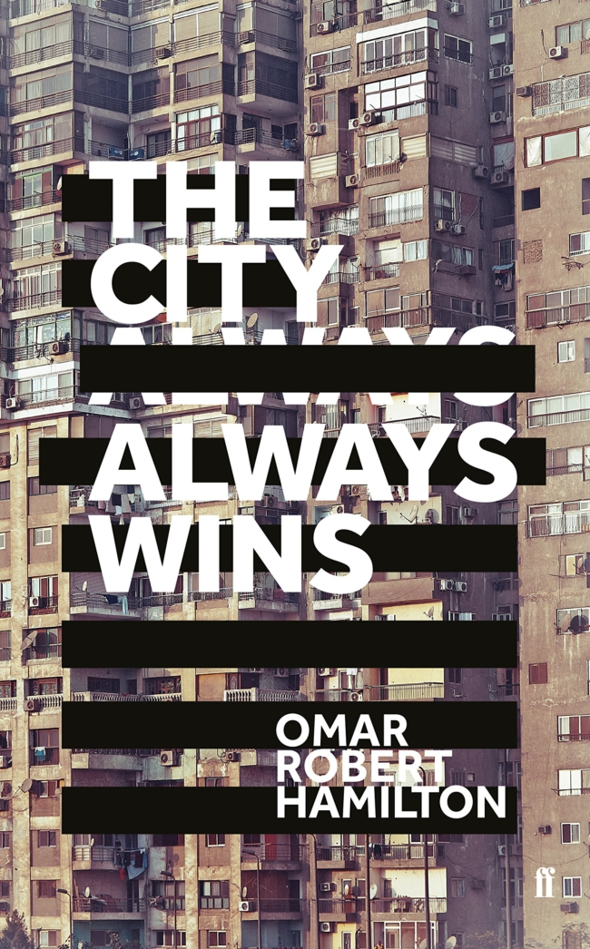 Omar Robert Hamilton - The City Always Wins